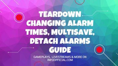 Teardown Changing Alarm Times