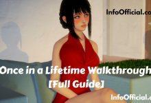 Once in a Lifetime Walkthrough [Full Guide]